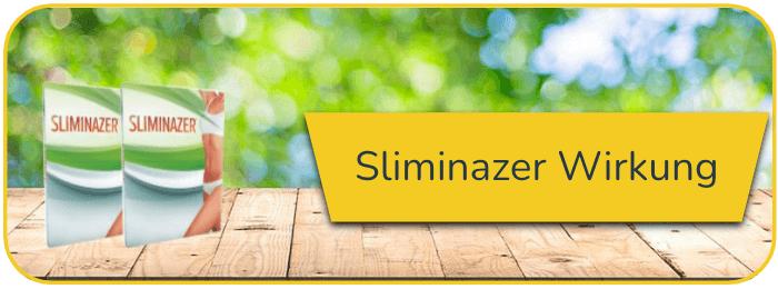 Sliminazer Wirkung